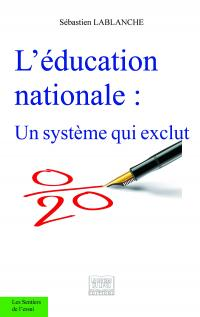L'Education Nationale : Un système qui exclut